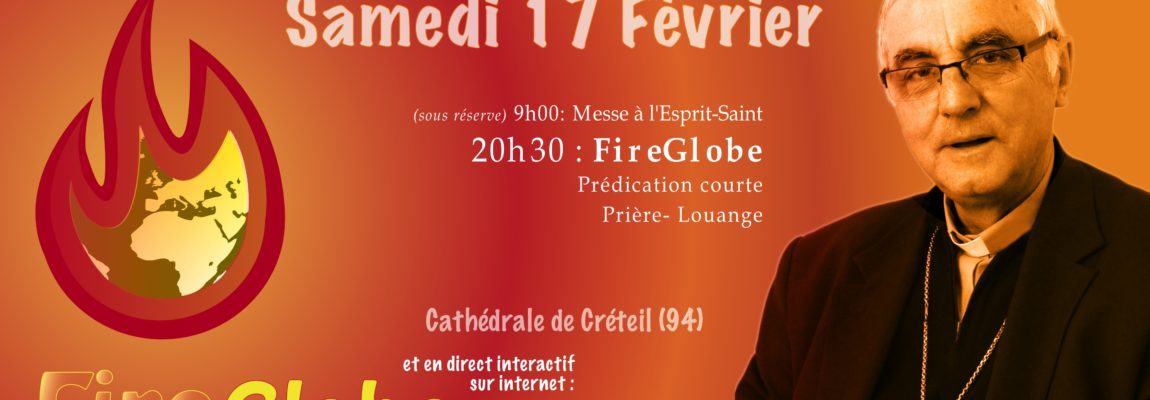 FireGlobe de Février avec Mgr Santier !